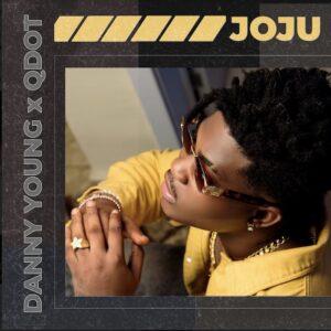 Danny Young – Joju Ft. Qdot mp3 download
