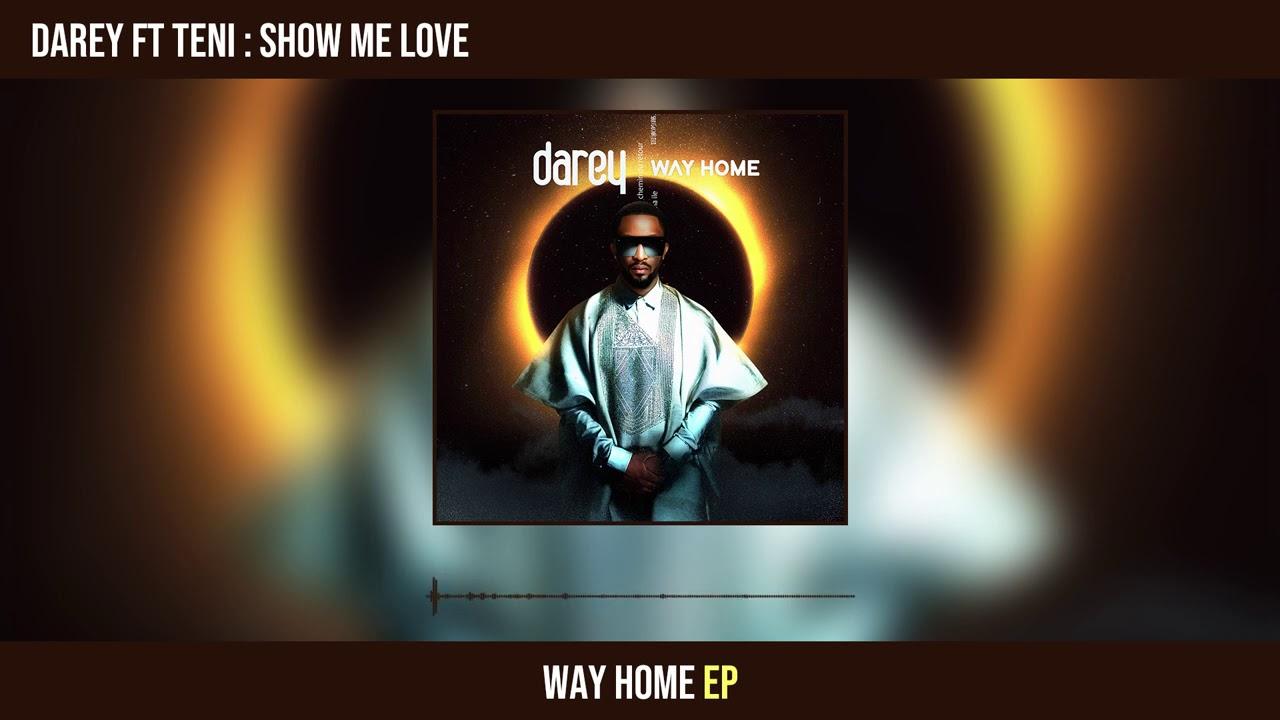 Darey Ft. Teni – Show Me Love mp3 download