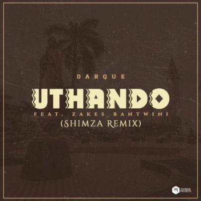 Darque, Zakes Bantwini – Uthando (Shimza Remix) mp3 download
