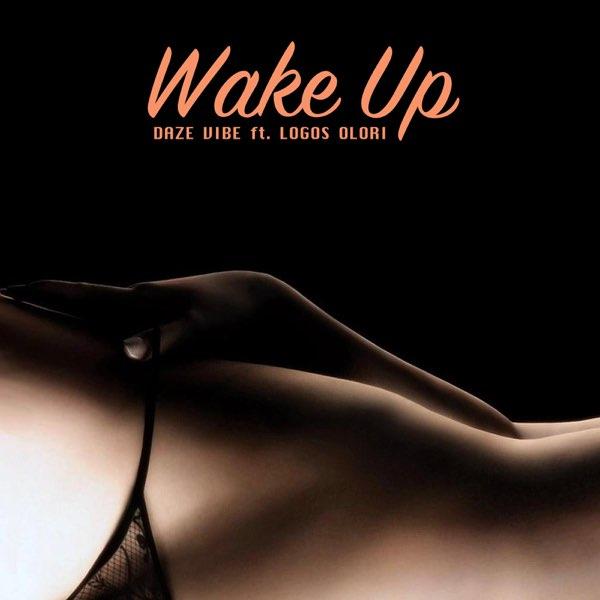 Daze Vibe – Wake Up Ft. Logos Olori mp3 download