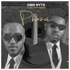 Dbn Nyts – Phuza Ft. Okashii, CeebaR & De'KeaY mp3 download