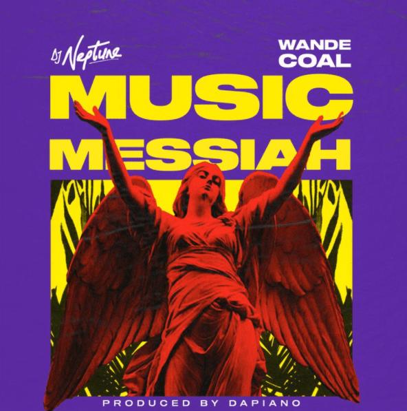Dj Neptune – Music Messiah Ft. Wande Coal mp3 download