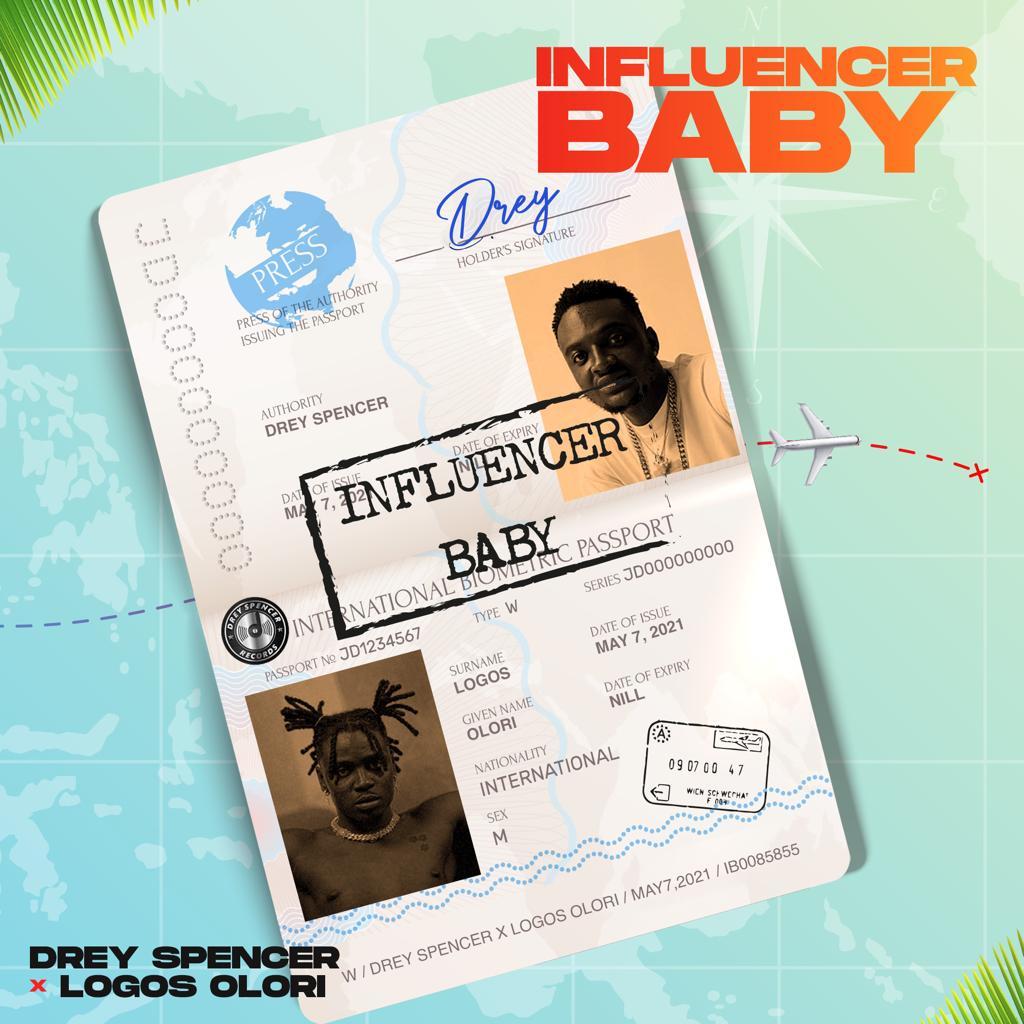 Drey Spencer – Influencer Baby Ft. Logos Olori mp3 download