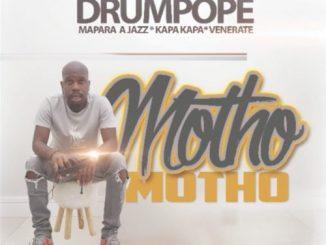 Drum Pope – Motho Ft. Mapara A Jazz, Kapa Kapa, Venerate