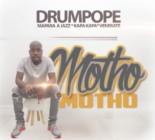 Drum Pope – Motho Ft. Mapara A Jazz, Kapa Kapa, Venerate mp3 download