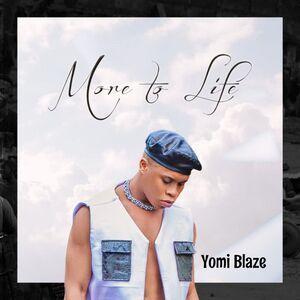 [EP] Yomi Blaze – More To Life mp3 download