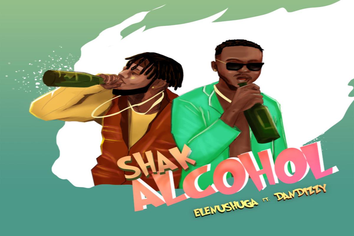 Elenushuga – Shak Alcohol Ft. DanDizzy mp3 download