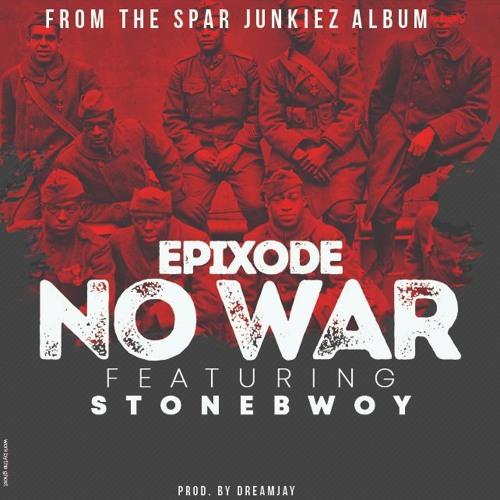 Epixode – No War Ft. Stonebwoy mp3 download