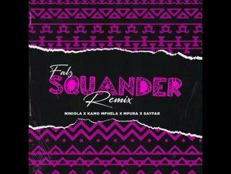 Falz, Kamo Mphela & Mpura Ft. Niniola, Sayfar – Squander
