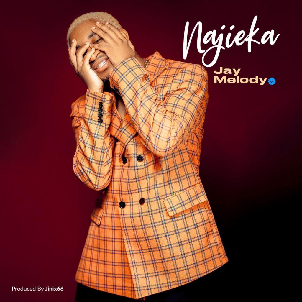 Jay Melody – Najieka mp3 download