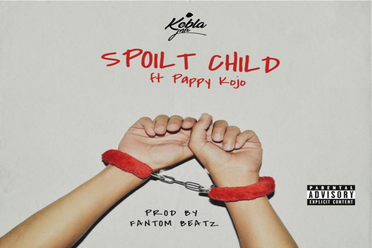 Kobla Jnr – Spoilt Child Ft. Pappy Kojo mp3 download