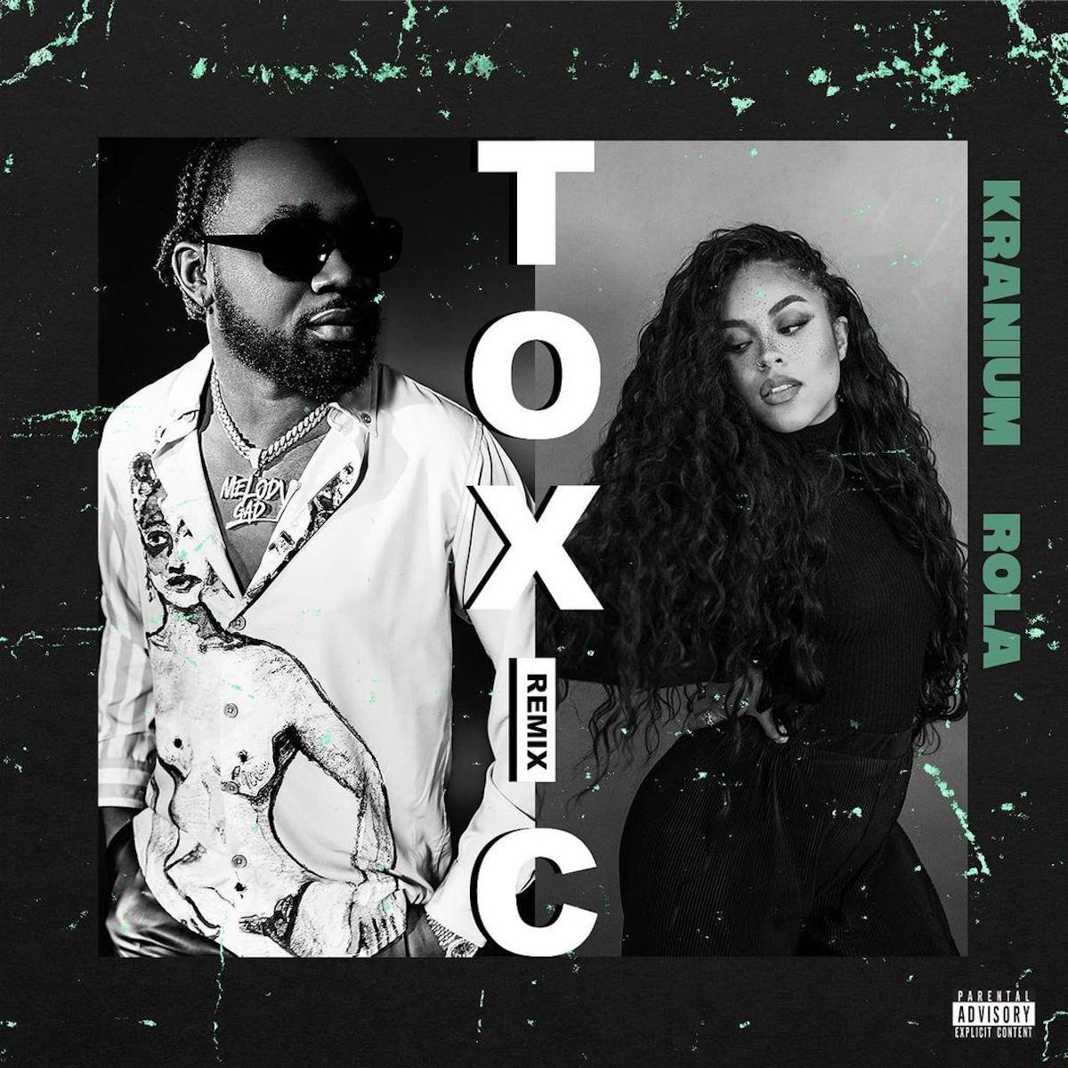 Kranium – Toxic (Remix) Ft. Rola mp3 download