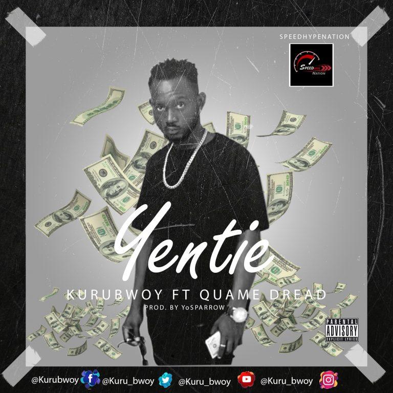 KuruBwoy – Yentei Ft. Quame Dread mp3 download