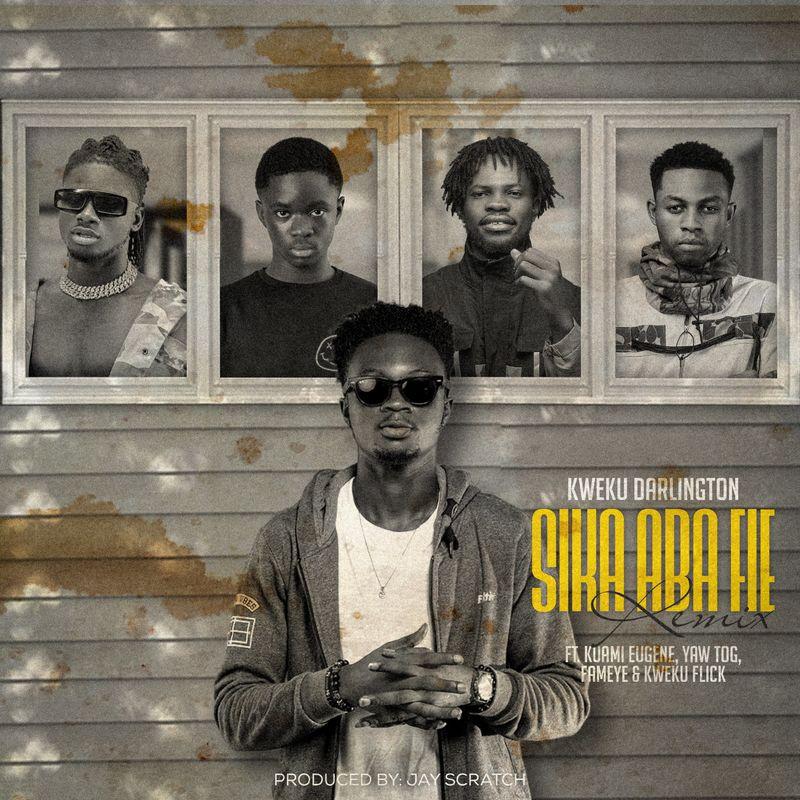 Kweku Darlington – Sika Aba Fie (Remix) Ft. Kuami Eugene, Yaw Tog, Fameye, Kweku Flick mp3 download