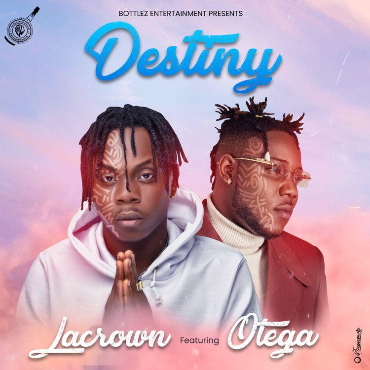 Lacrown – Destiny Ft. Otega mp3 download