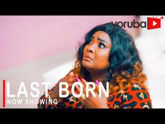 Last Born Latest Yoruba Movie 2021 Drama