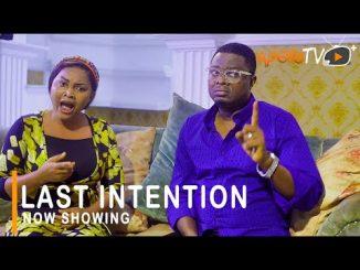 Last Intention Latest Yoruba Movie 2021 Drama