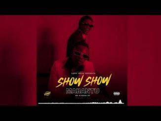 Mabantu Ft. Marioo – Show Show
