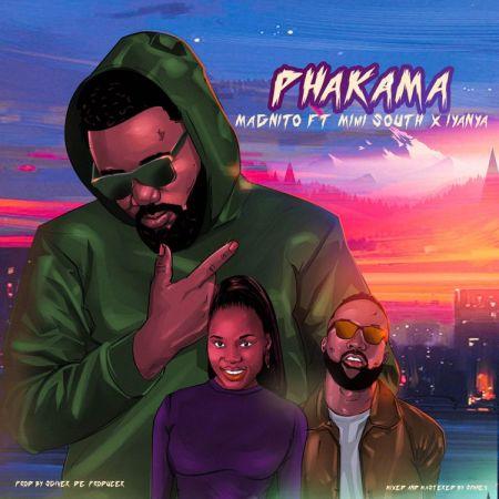 Magnito – Phakama Ft. Iyanya, Mimi South mp3 download