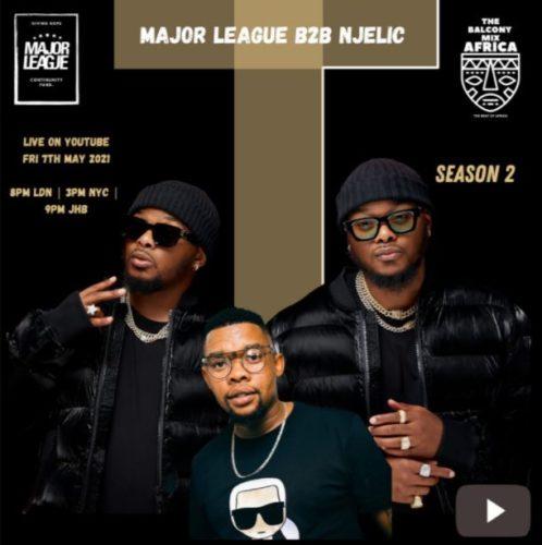 Major League & Njelic – Amapiano Live Balcony Mix Africa B2B (S2 EP15) mp3 download