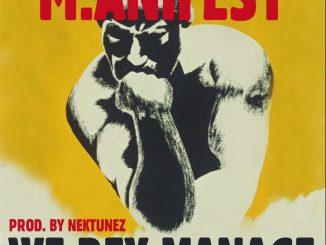 M.anifest – We Dey Manage
