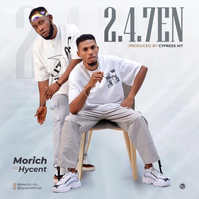 Morich Ft. Hycent – 2.4.7en mp3 download