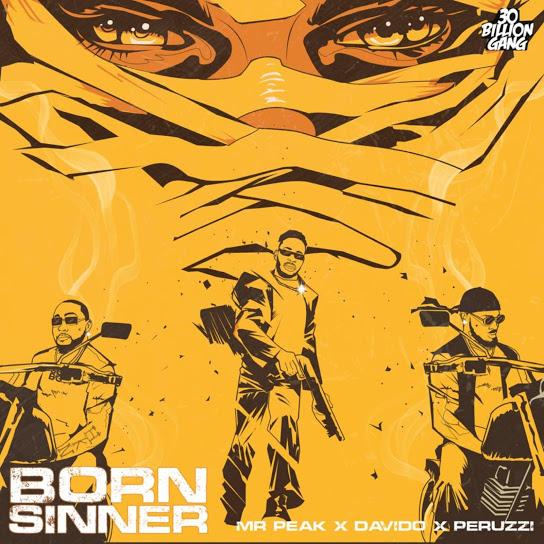 Mr Peak – Born Sinner Ft. Davido, Peruzzi mp3 download