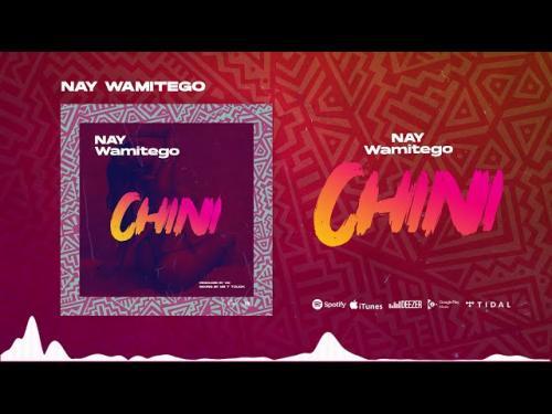 Nay Wamitego – Chini mp3 download