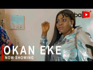 Okan Eke Latest Yoruba Movie 2021 Drama