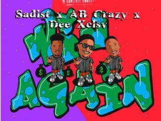 Sadist – Win Again Ft. AB Crazy, Dee XCLSV