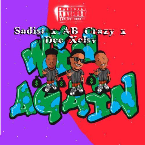 Sadist – Win Again Ft. AB Crazy, Dee XCLSV mp3 download