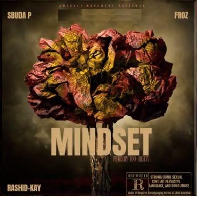 Sbuda P – Mindset Ft. Rashid Kay, Froz mp3 download