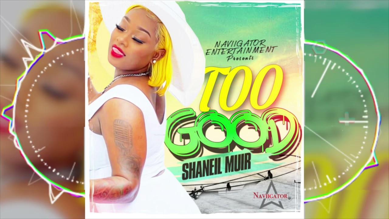 Shaneil Muir – Too Good mp3 download