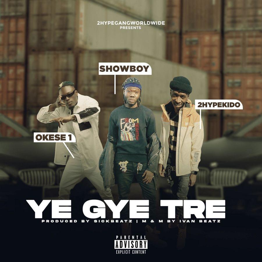 Showboy – Ye Gye Tre Ft. Okese1, 2HypeKido mp3 download