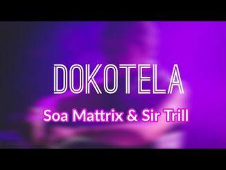 Soa Mattrix – Dokotela Ft. Sir Trill