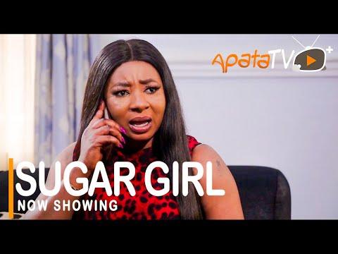 Movie  Sugar Girl Latest Yoruba Movie 2021 Drama mp4 & 3gp download