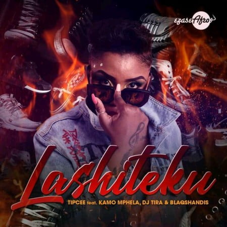 Tipcee – Lashiteku Ft. Kamo Mphela, DJ Tira, Blaqshandis, Worst Behaviour mp3 download