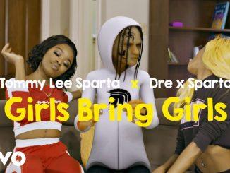 Tommy Lee Sparta Ft. Dre X Sparta – Girls Bring Girls