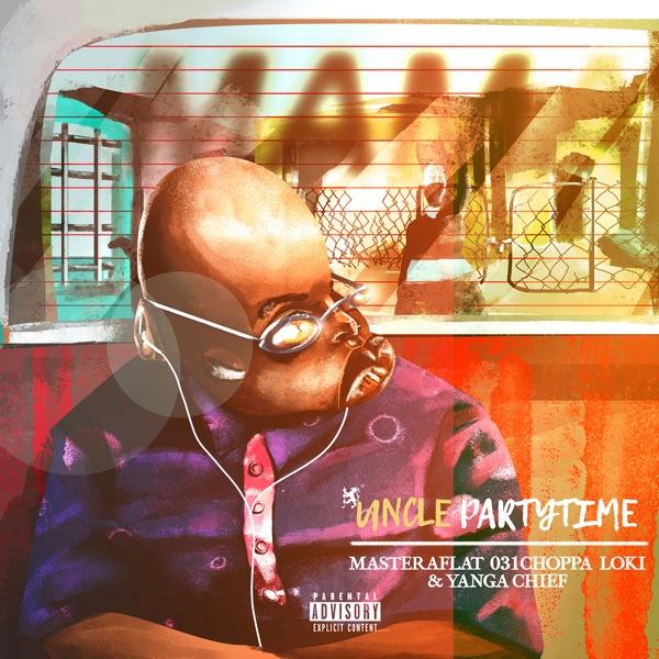 Uncle Partytime – Mama Ft. Master a Flat, 031Choppa, Loki, Yanga Chief mp3 download