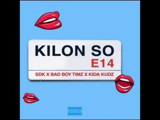 SDK Ft. Kida Kudz, Bad Boy Timz – Kilon So