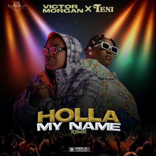Victor Morgan Ft. Teni – Holla My Name mp3 download
