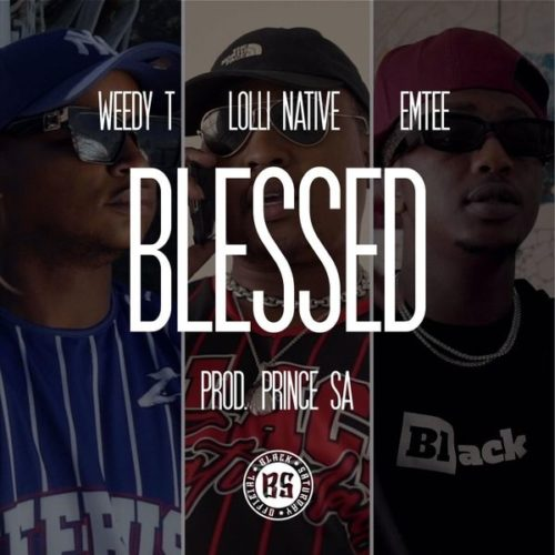 Weedy T – Blessed Ft. Emtee, Lolli Native mp3 download