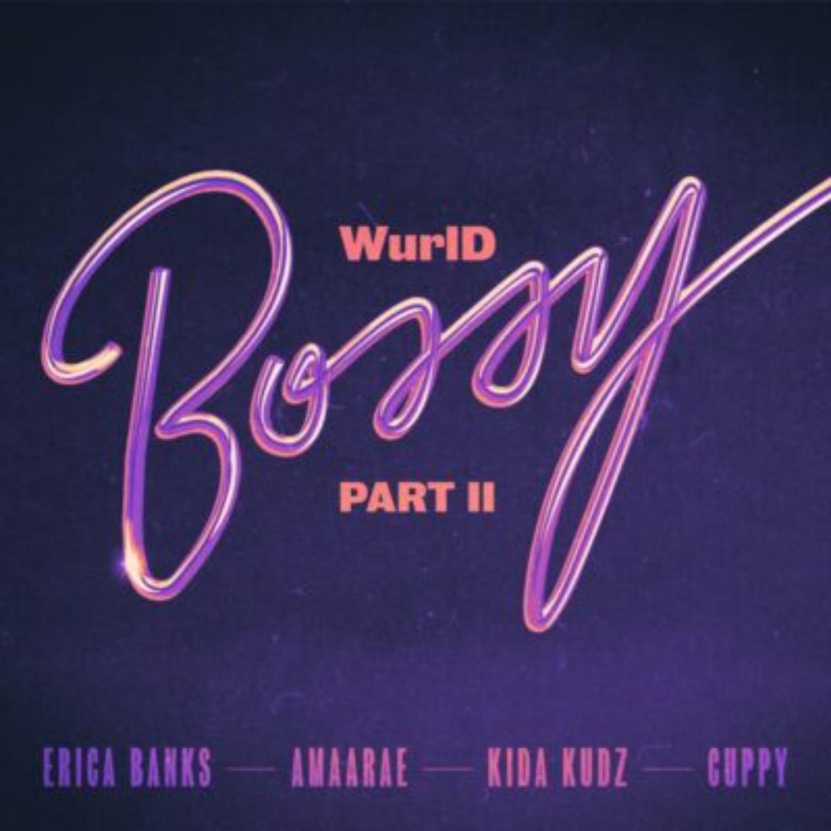 WurlD – Bossy (Remix) Ft. Kida Kudz, Cuppy, Amaarae, Erica Banks mp3 download