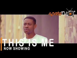 This is Me Latest Yoruba Movie 2021 Drama