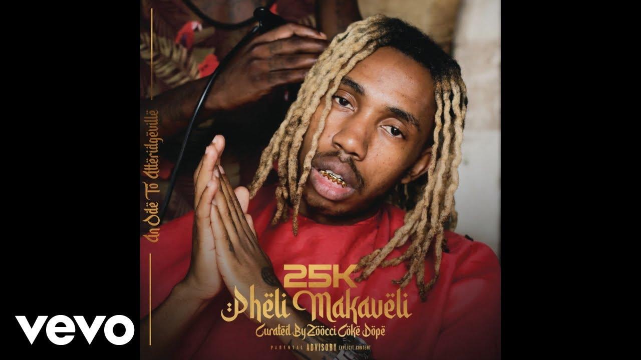 25K – Pheli Makaveli (Intro) mp3 download