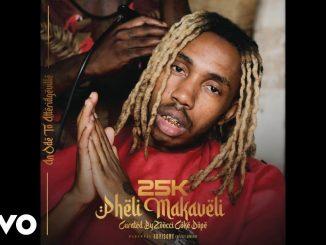 25K – Pheli Makaveli (Intro)