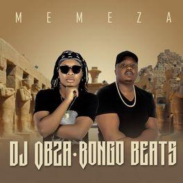 ALBUM: DJ Obza & Bongo Beats – Memeza mp3 download