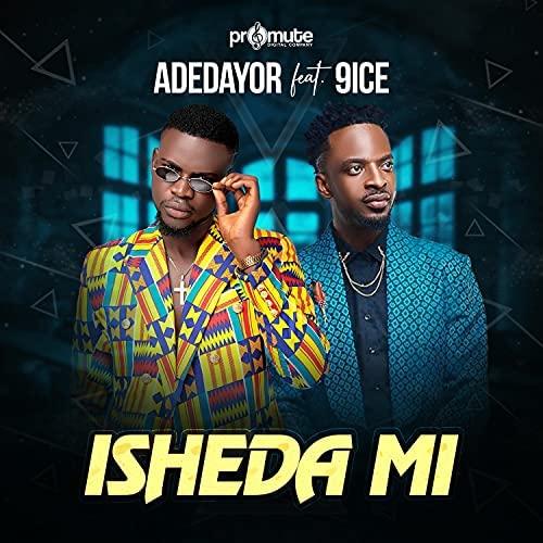 Adedayor – Isheda Mi Ft. 9ice mp3 download