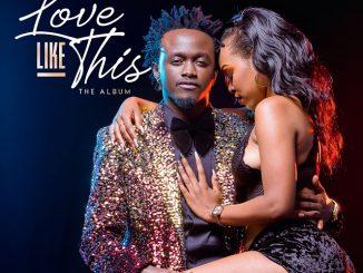 Album: Bahati – Love Like This