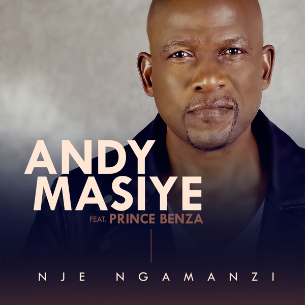 Andy Masiye – Nje Ngamanzi Ft. Prince Benza mp3 download